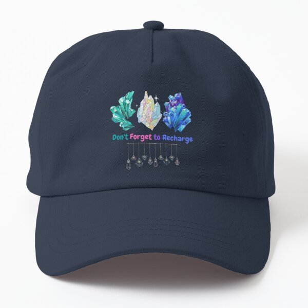 Don't Forget To Recharge Crystals Dad Hat