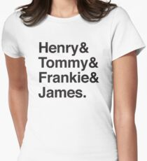 Henry & Tommy & Frankie & James Womens Fitted T-Shirt