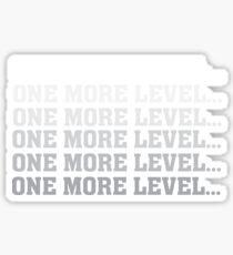One More Level - Funny Gaming Gamer Game Nerd Sticker