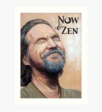 The Dude Now & Zen Art Print