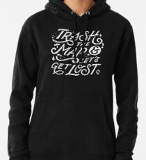 Trash the Map & Let's Get Lost - Travel Adventure Design (white) Hoodie