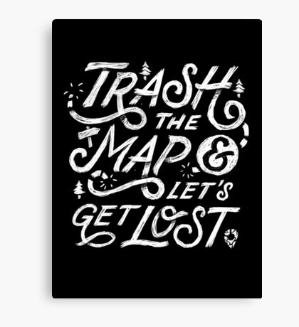 Trash the Map & Let's Get Lost - Travel Adventure Design (white) Canvas Print