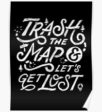 Trash the Map & Let's Get Lost - Travel Adventure Design (white) Poster