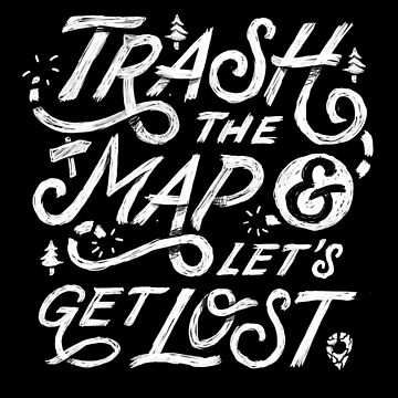 Trash the Map & Let's Get Lost - Travel Adventure Design (white) by sebastianst