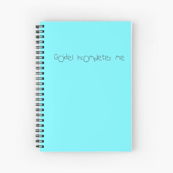 Godel Incompletes Me Spiral Notebook