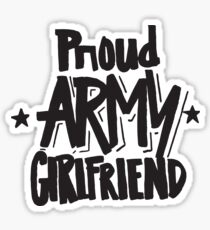 Proud Army Girlfriend - Military Armed Forces Sticker