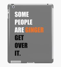 Some People are Ginger iPad Case/Skin