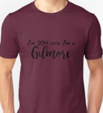 Gilmore Girls - 99% sure I'm a Gilmore Unisex T-Shirt