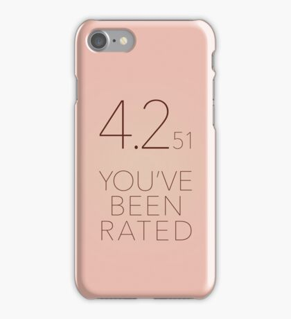 You've Been Rated iPhone Case/Skin