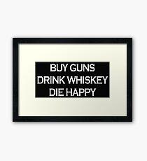Buy Guns Drink Whiskey  Framed Print