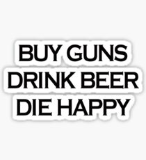 Buy Guns Drink Beer  Sticker