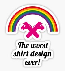 The Worst Shirt Design Ever! Sticker