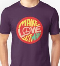 Inspirational Quote. Make love not war T-Shirt