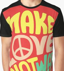 Inspirational Quote. Make love not war Graphic T-Shirt