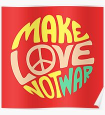 Inspirational Quote. Make love not war Poster