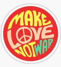 Inspirierendes Zitat. Liebe machen, nicht Krieg Sticker