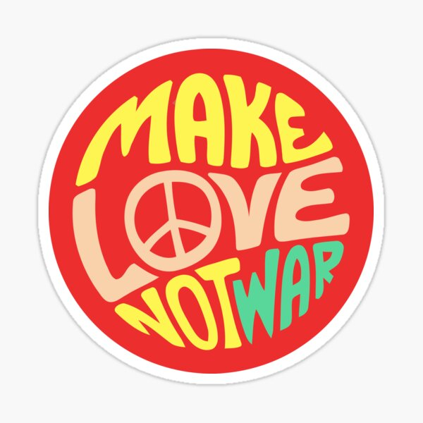 Inspirational Quote. Make love not war Sticker