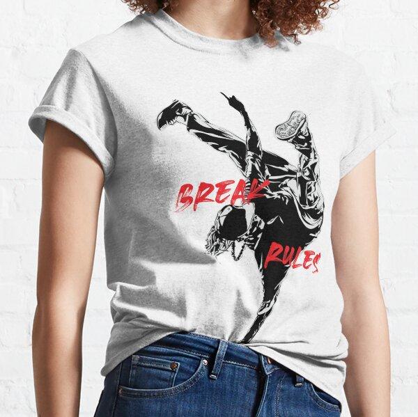 Break Rules  - Break Dancer the Athlete Artist Dancer  Classic T-Shirt