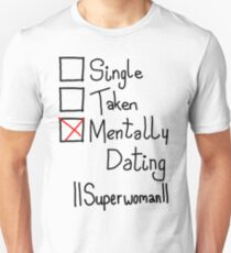 Mentally Dating IISuperwomanII Unisex T-Shirt