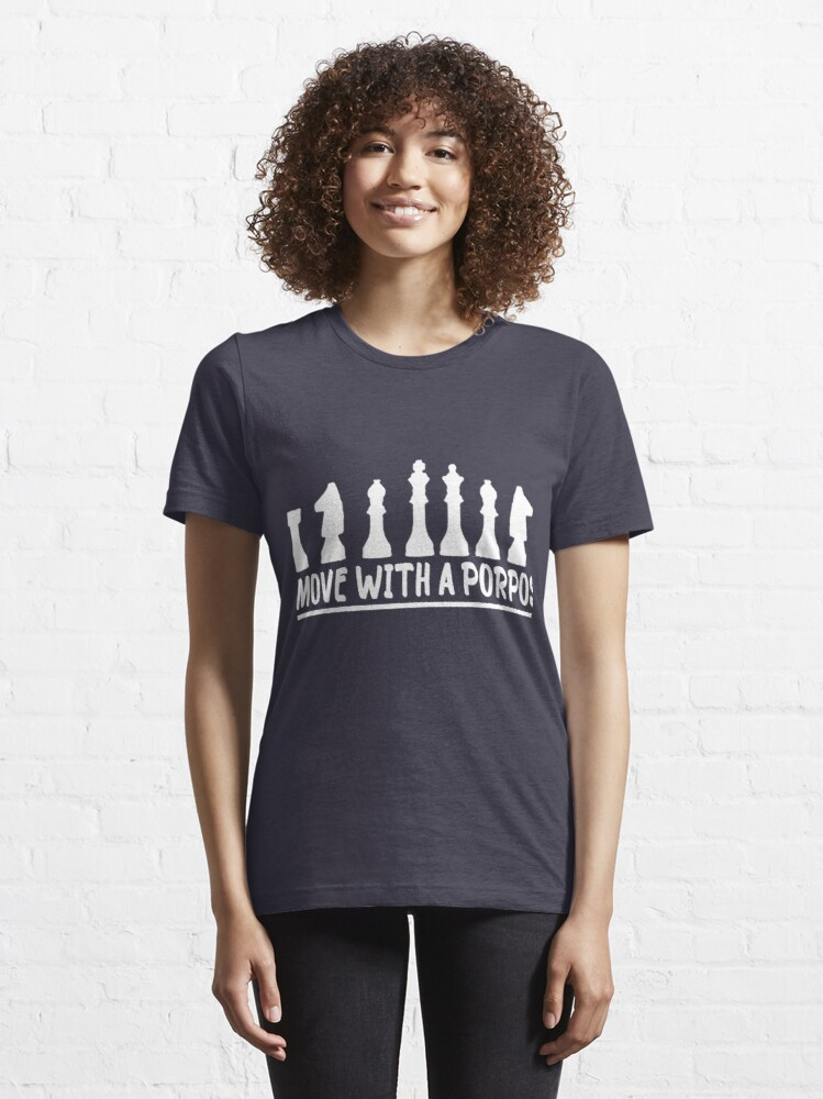 Alternate view of Move With A Purpose - Cool Chess Club Gift Essential T-Shirt Essential T-Shirt
