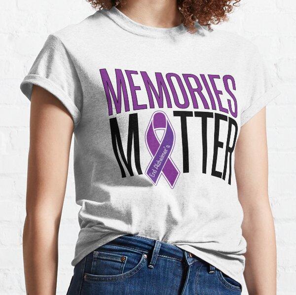 Alzheimer's Awareness Memories Matter Classic T-Shirt