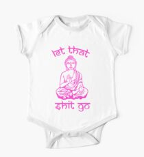 Buddha Says Let That Shit Go Kids Clothes