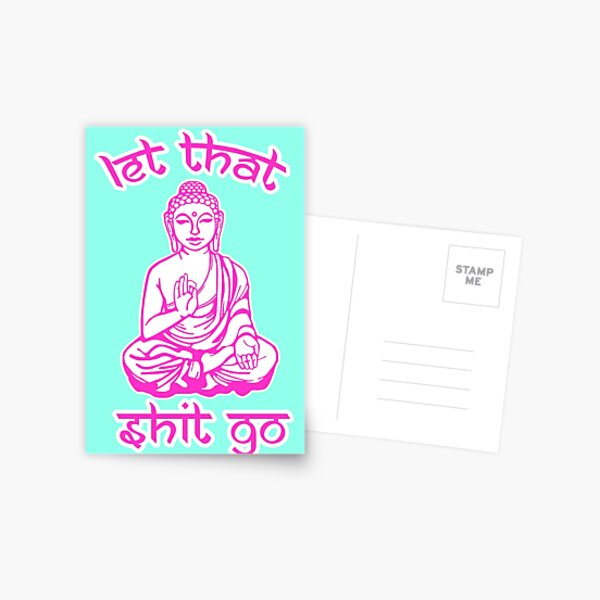Buddha Says Let That Shit Go Postcard