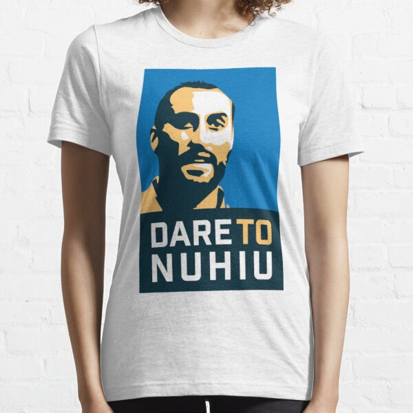 Dare To Nuhiu Essential T-Shirt