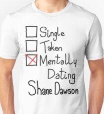 Mentally Dating Shane Dawson Unisex T-Shirt
