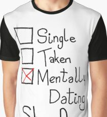 Mentally Dating Shane Dawson Graphic T-Shirt