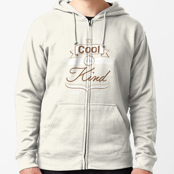 It's cool to be kind Zipped Hoodie