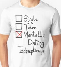Mentally Dating Jacksepticeye T-Shirt
