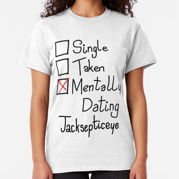 Mentally Dating Jacksepticeye Classic T-Shirt