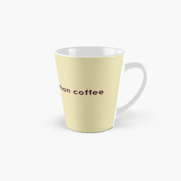 i love coffee more than coffee graphic text Tall Mug