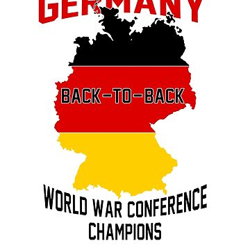 Germany: Back-to-Back World War Conference Champions by danielhirsh