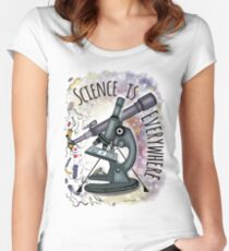Science is Everywhere Women's Fitted Scoop T-Shirt