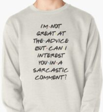 CAN I INTEREST YOU IN A SARCASTIC COMMENT? Pullover