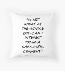 CAN I INTEREST YOU IN A SARCASTIC COMMENT? Throw Pillow