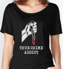 True Crime Addict Women's Relaxed Fit T-Shirt