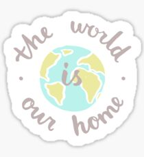 The World is our home Sticker