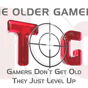 The Older Gamers - Gamers Level Up by TOG-Gamers