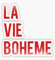 LA VIE BOHEME Sticker