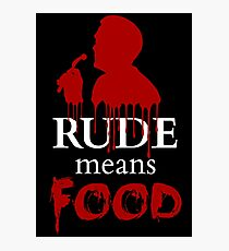 rude means FOOD Photographic Print