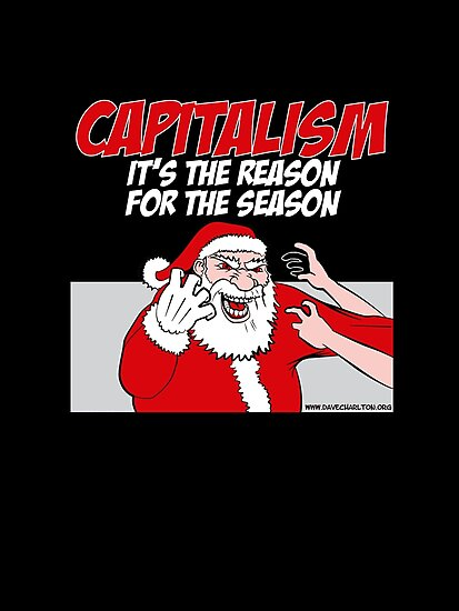 Capitalism - It's the reason for the season by Dave Charlton