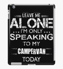 Campervan leave me alone iPad Case/Skin