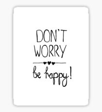 Don't worry be happy! Sticker
