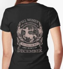 All Women are created equal but only the best are born in December Womens Fitted T-Shirt