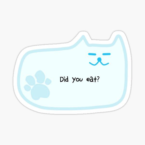 Did you eat? Sticker