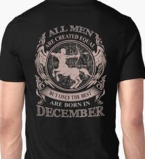 All men are created equal but only the best are born in December Unisex T-Shirt