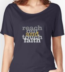 reach out and touch faith  Women's Relaxed Fit T-Shirt